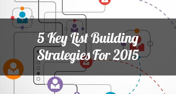 List Building Strategies 2015